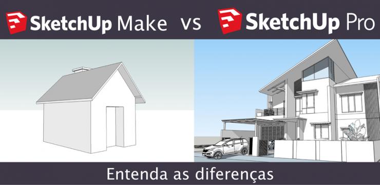Diferenças entre Sketchup Make e Pro: o comparativo oficial definitivo!