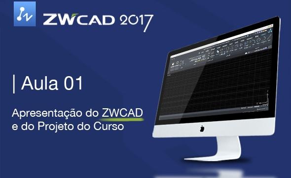 Curso ZWCAD 2017 Aula 01/05 – Apresentação do ZWCAD e do projeto do curso
