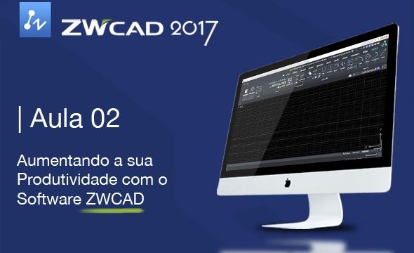 Curso ZWCAD 2017 Aula 02/05 – Aumentando a sua Produtividade
