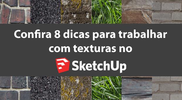 Confira 8 dicas para trabalhar com texturas no SketchUp