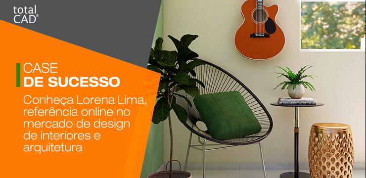 Conheça Lorena Lima, referência online no mercado de design de interiores e arquitetura