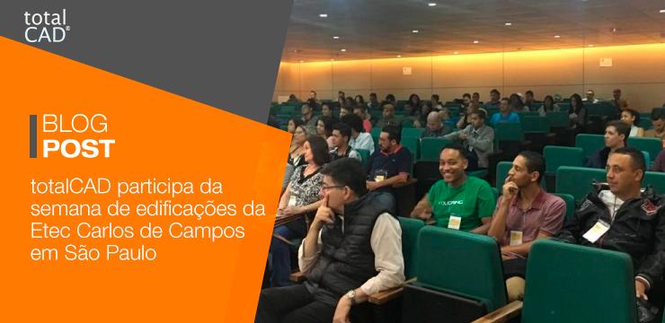 totalCAD participa da semana de edificações da Etec Carlos de Campos em São Paulo