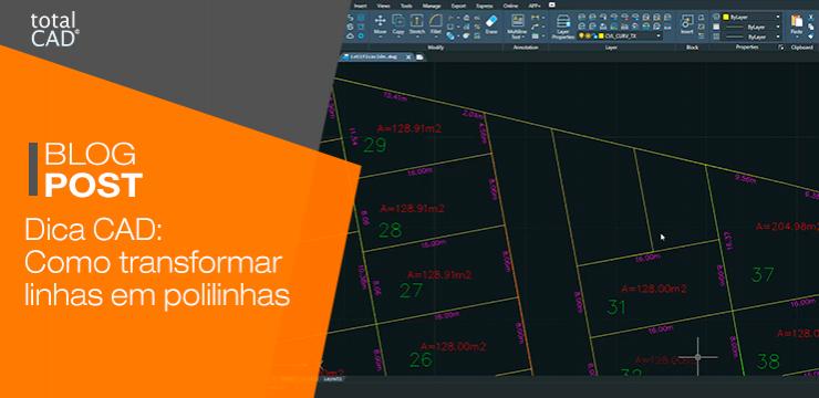 Dica CAD: Como transformar linhas em polilinhas