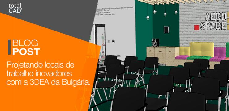 Projetando locais de trabalho inovadores com a 3DEA da Bulgária