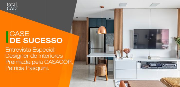 Entrevista Especial: Designer de Interiores Premiada pela CASACOR, Patricia Pasquini.