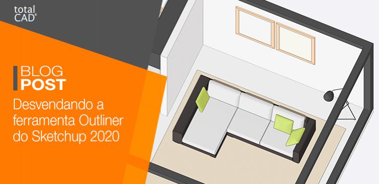 Desvendando o Outliner, nova função do Sketchup 2020