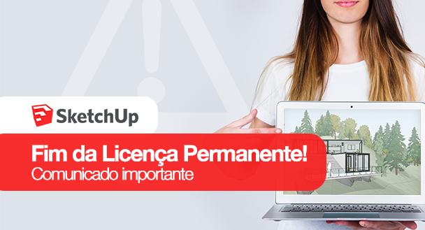 Fim da comercialização da licença permanente do SketchUp.