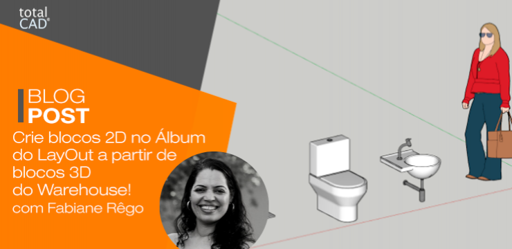 Crie blocos 2D no Álbum do LayOut a partir de blocos 3D do Warehouse!
