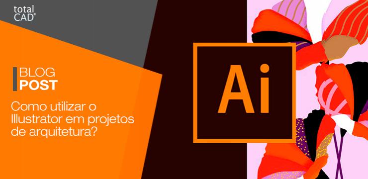 Como utilizar o Illustrator em projetos de arquitetura?