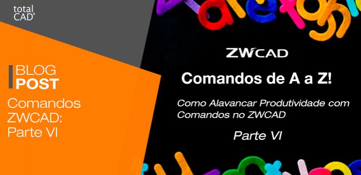 Comandos ZWCAD: Parte VI