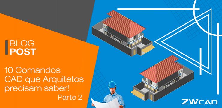 10 Comandos CAD que os arquitetos precisam dominar (Parte 2)