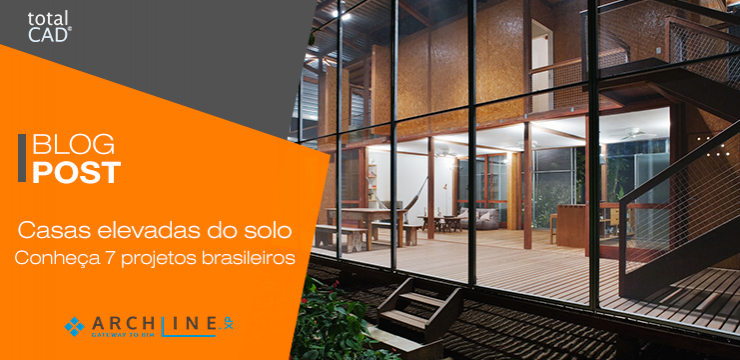 Casas elevadas do solo: Conheça 7 projetos brasileiros que podem ser feitos no BIM