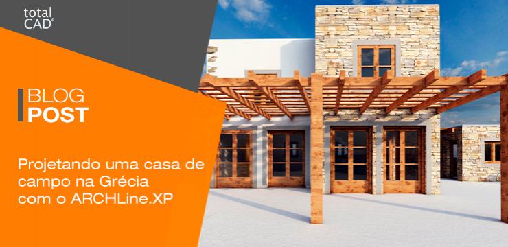 Projetando uma casa de campo na Grécia com ARCHLine.XP