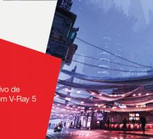 O Manual Definitivo de Renderização com o V-Ray 5